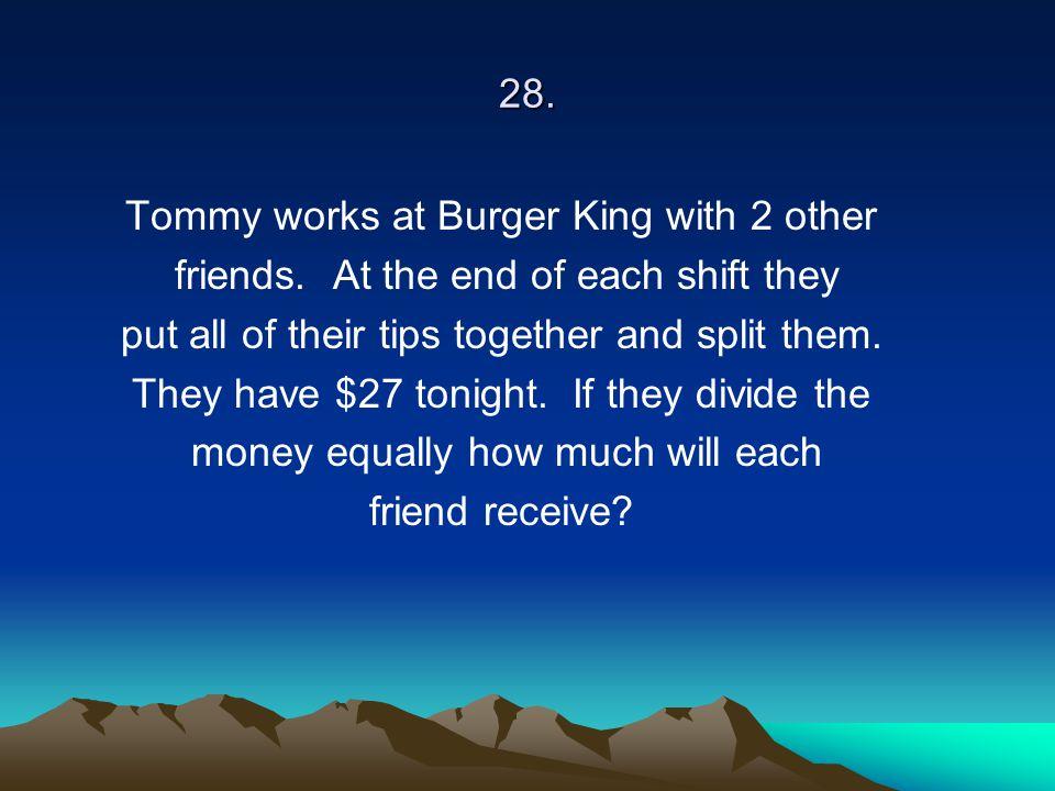 Tommy works at Burger King with 2 other