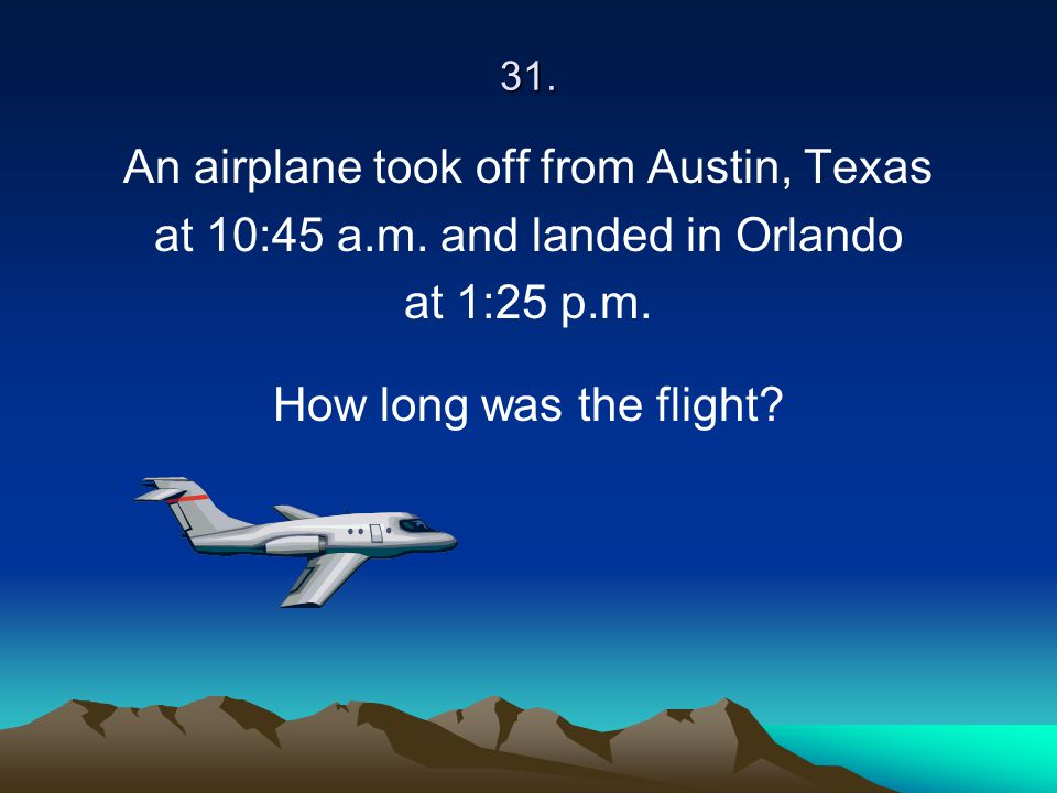 An airplane took off from Austin, Texas