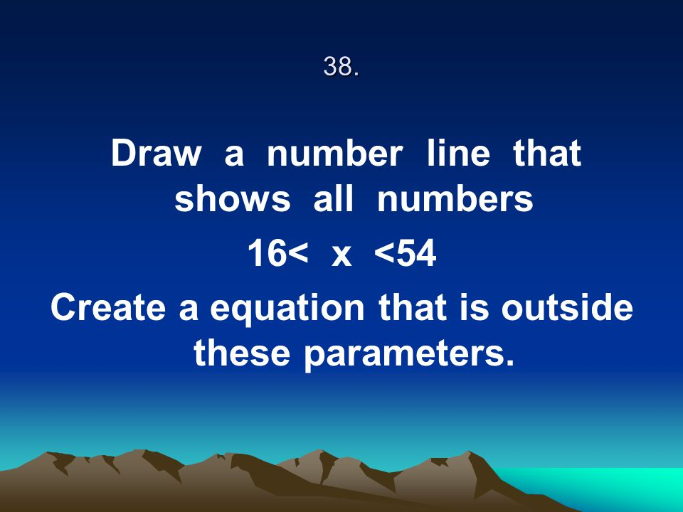 Create a equation that is outside these parameters.
