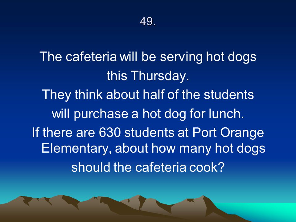 The cafeteria will be serving hot dogs this Thursday.