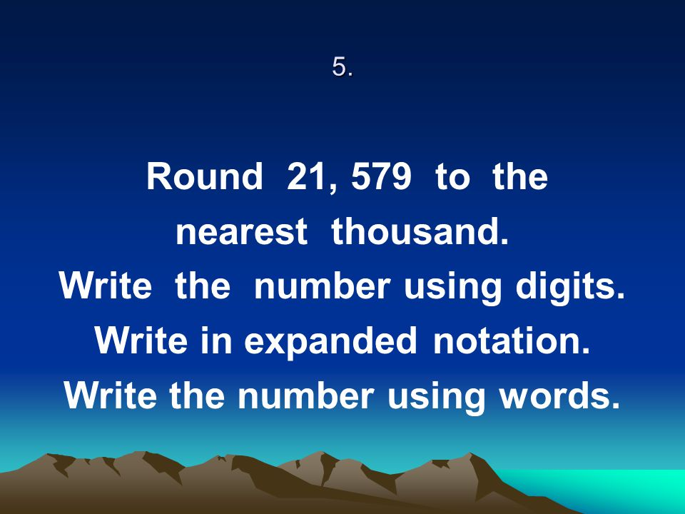 Write the number using digits. Write in expanded notation.
