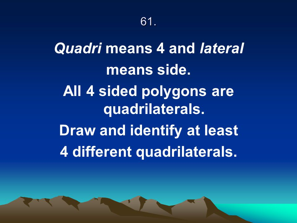 Quadri means 4 and lateral means side.