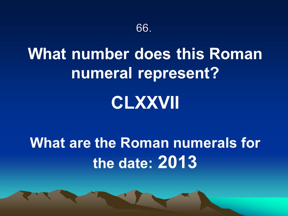 CLXXVII What number does this Roman numeral represent