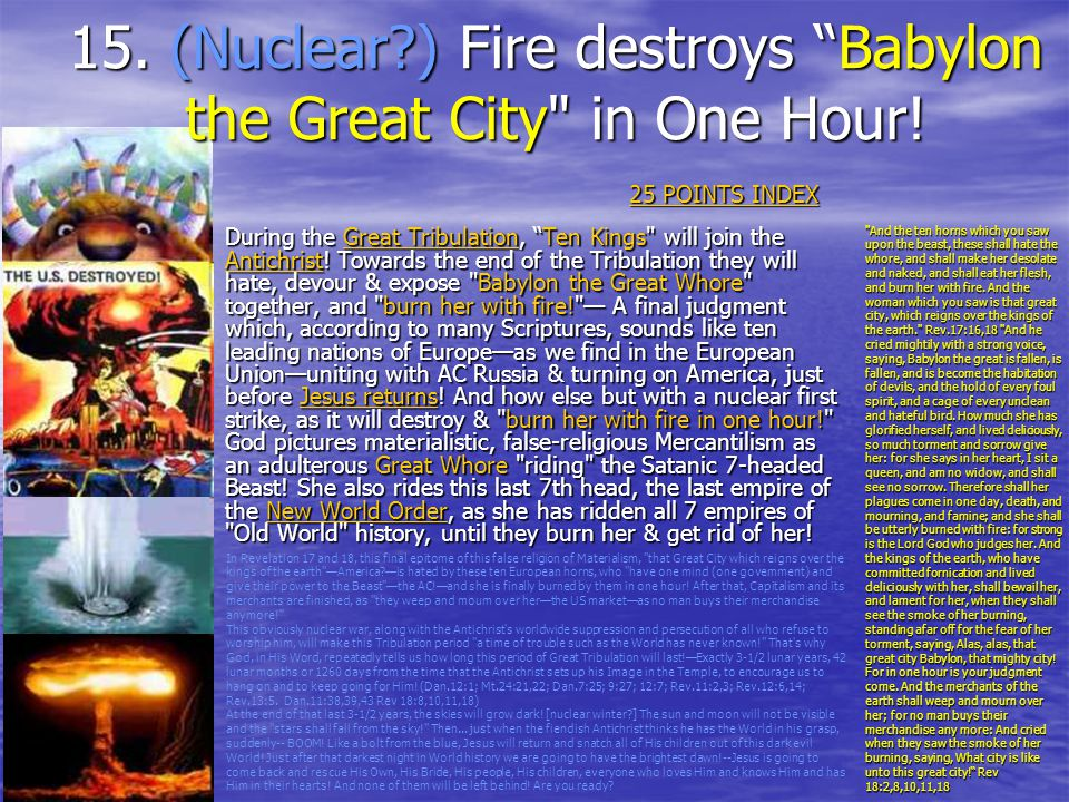 15. (Nuclear ) Fire destroys Babylon the Great City in One Hour!