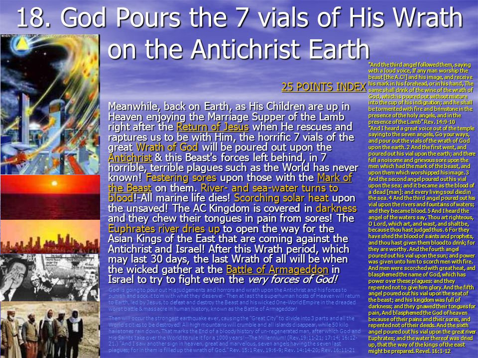 18. God Pours the 7 vials of His Wrath on the Antichrist Earth