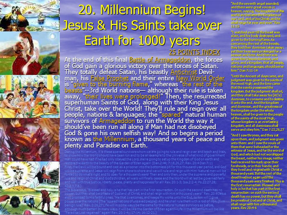 20. Millennium Begins! Jesus & His Saints take over Earth for 1000 years