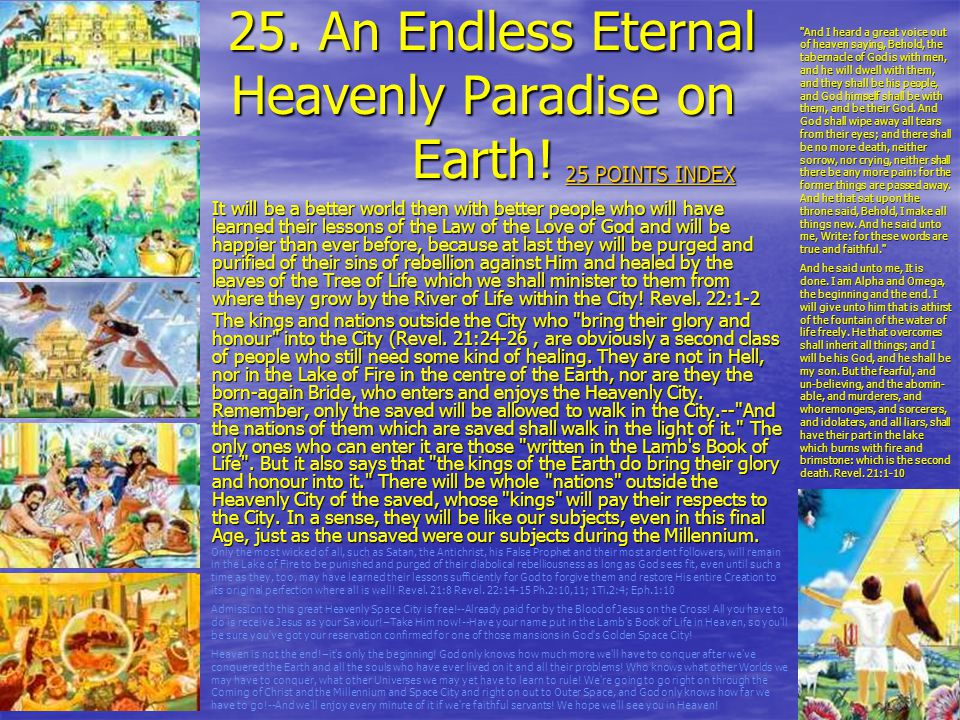 25. An Endless Eternal Heavenly Paradise on Earth!