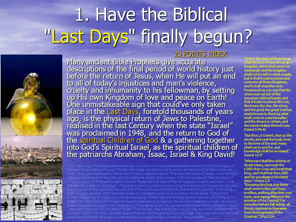 1. Have the Biblical Last Days finally begun