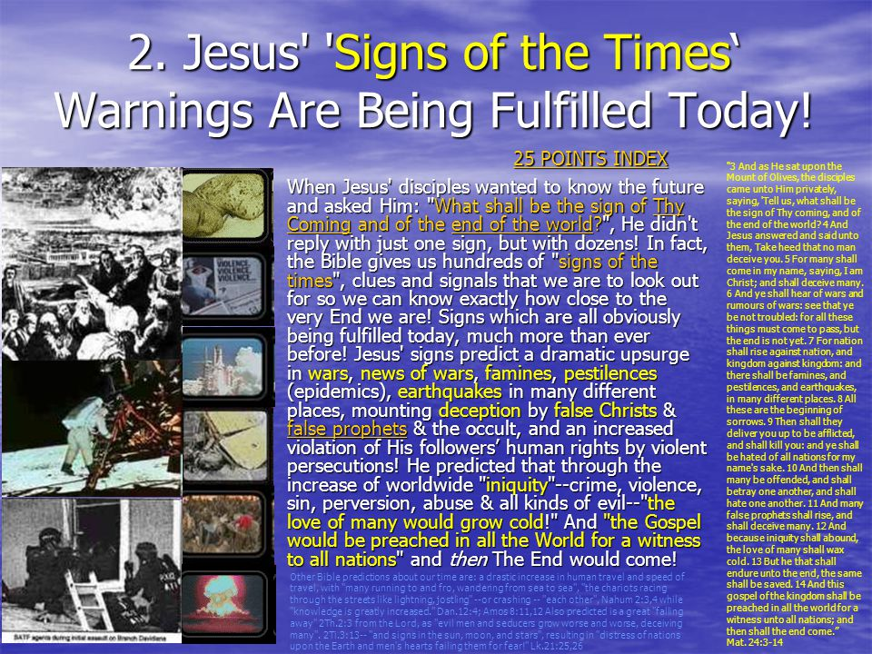2. Jesus Signs of the Times' Warnings Are Being Fulfilled Today!