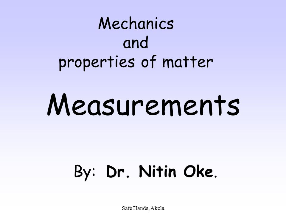 Mechanics and properties of matter