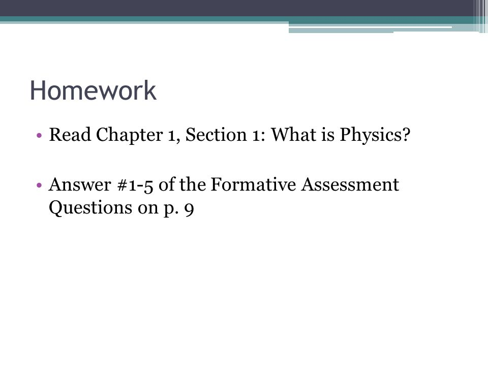Homework Read Chapter 1, Section 1: What is Physics