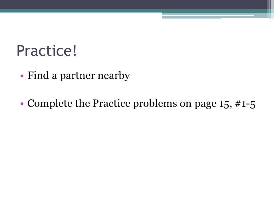 Practice! Find a partner nearby