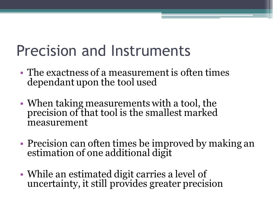 Precision and Instruments