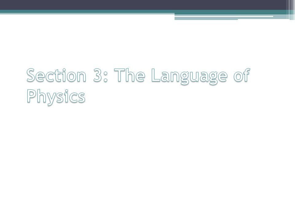 Section 3: The Language of Physics