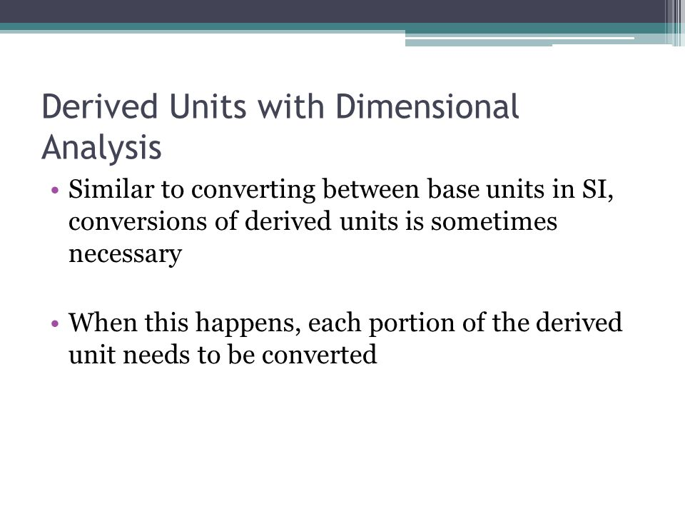 Derived Units with Dimensional Analysis