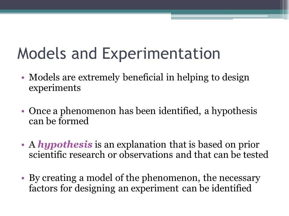 Models and Experimentation