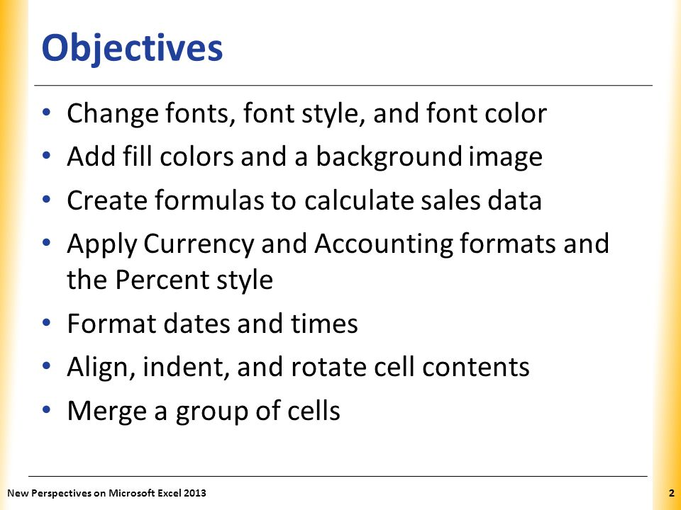Objectives Change fonts, font style, and font color