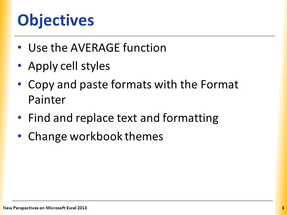 Objectives Use the AVERAGE function Apply cell styles