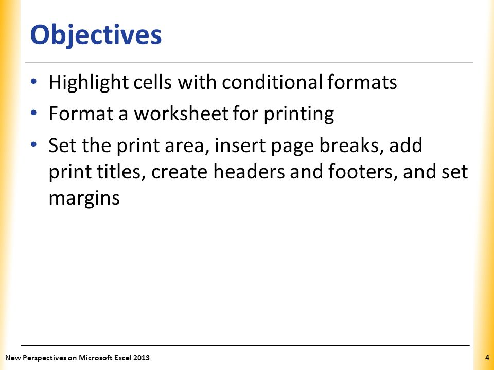 Objectives Highlight cells with conditional formats