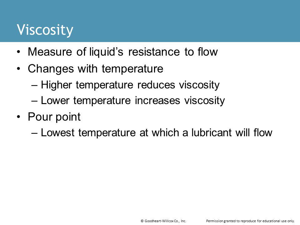 Viscosity Measure of liquid's resistance to flow