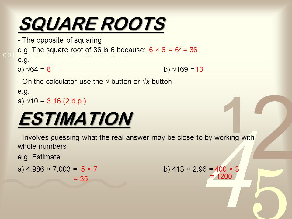 SQUARE ROOTS ESTIMATION - The opposite of squaring