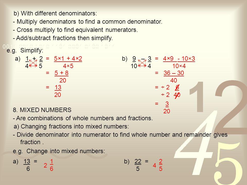 b) With different denominators: