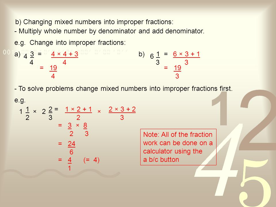 b) Changing mixed numbers into improper fractions:
