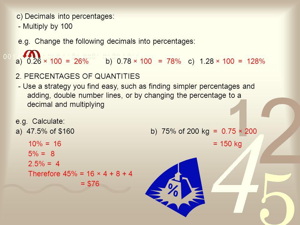c) Decimals into percentages: