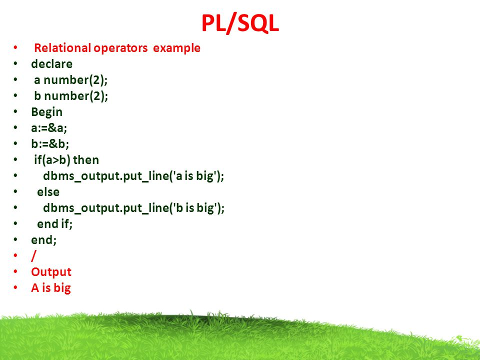 PL/SQL Relational operators example declare a number(2); b number(2);