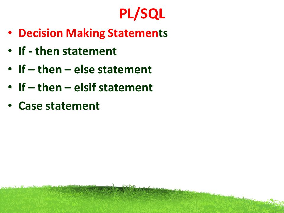 PL/SQL Decision Making Statements If - then statement