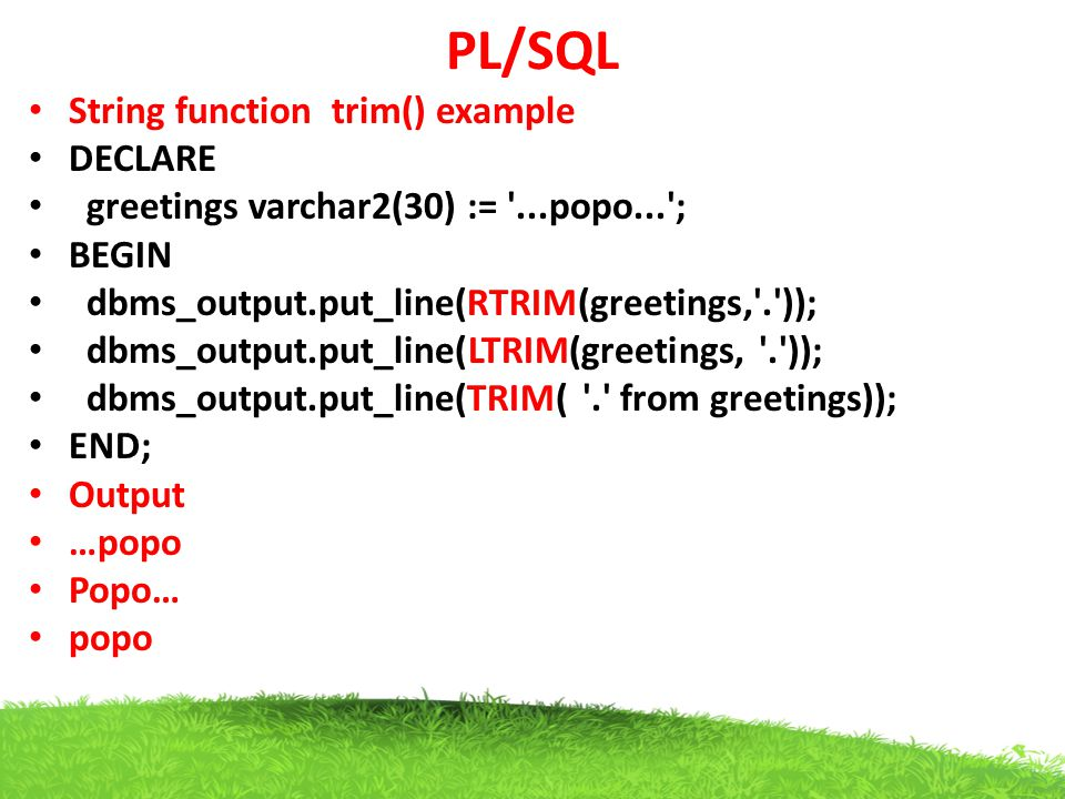 PL/SQL String function trim() example DECLARE