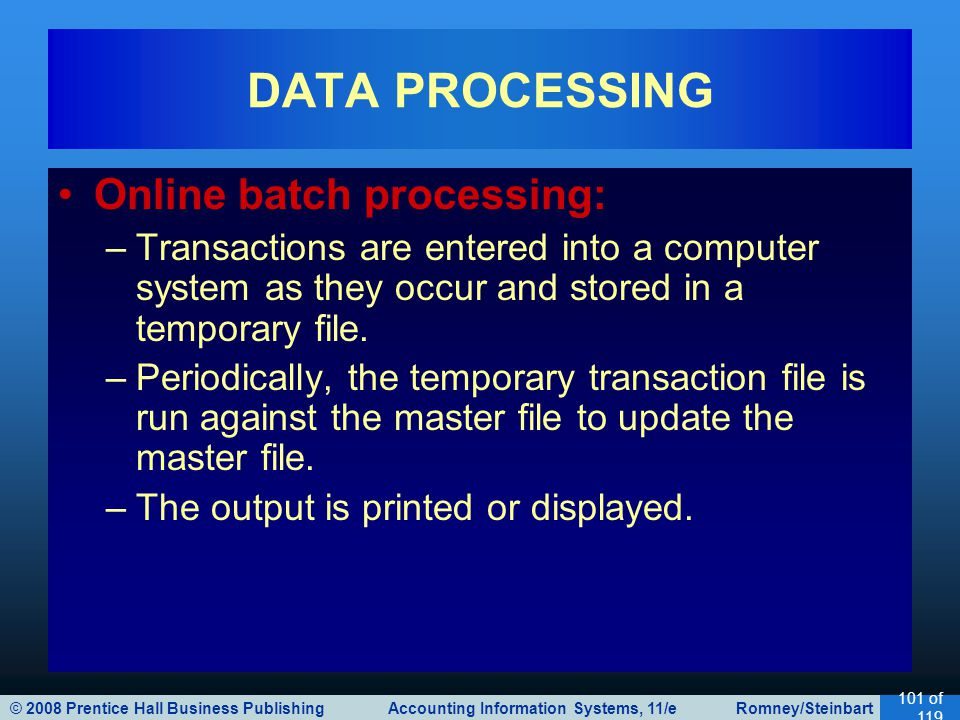 DATA PROCESSING Online batch processing: