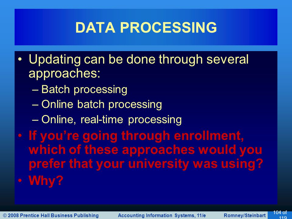 DATA PROCESSING Updating can be done through several approaches: