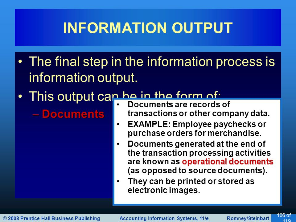INFORMATION OUTPUT The final step in the information process is information output. This output can be in the form of: