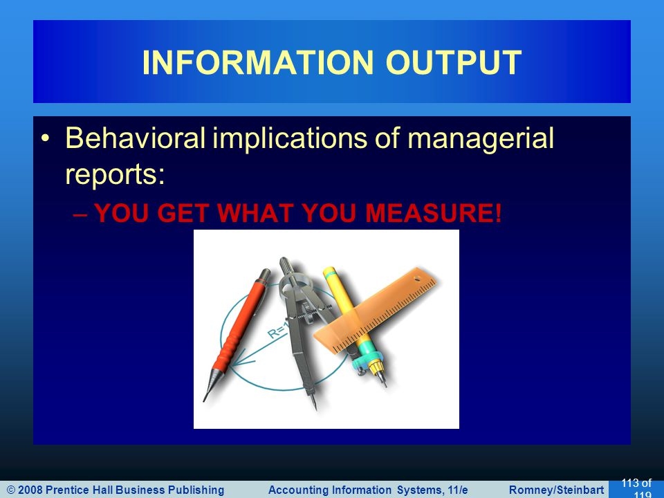 INFORMATION OUTPUT Behavioral implications of managerial reports: