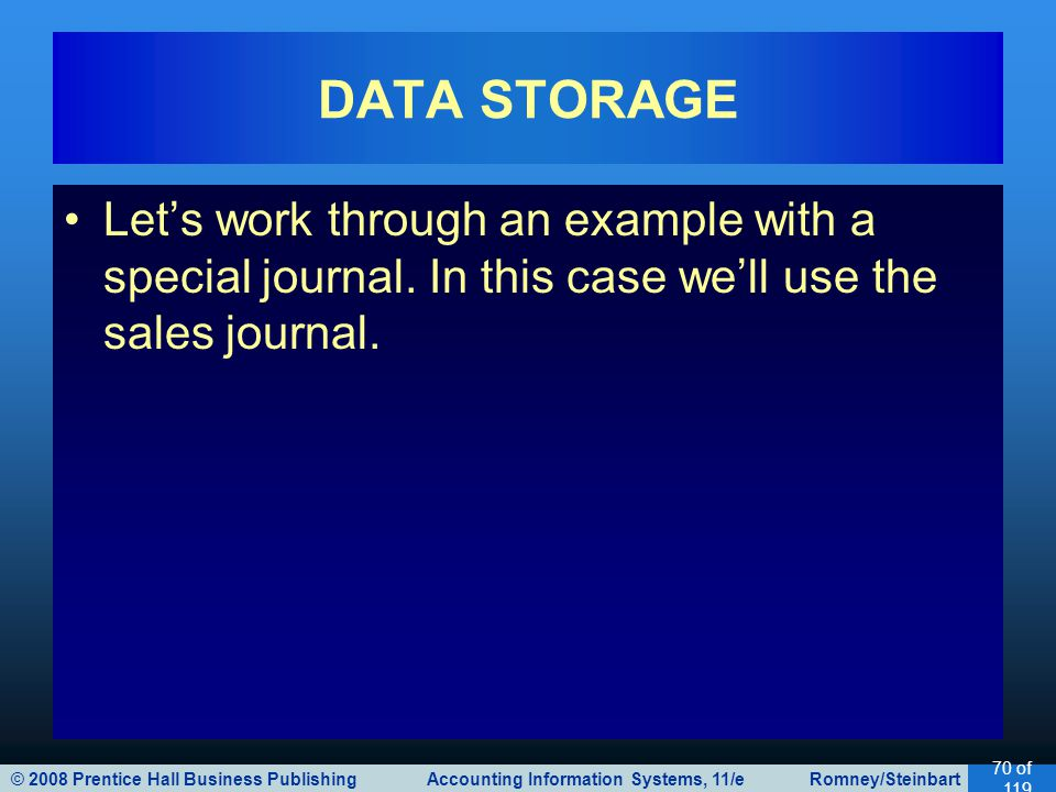 DATA STORAGE Let's work through an example with a special journal.