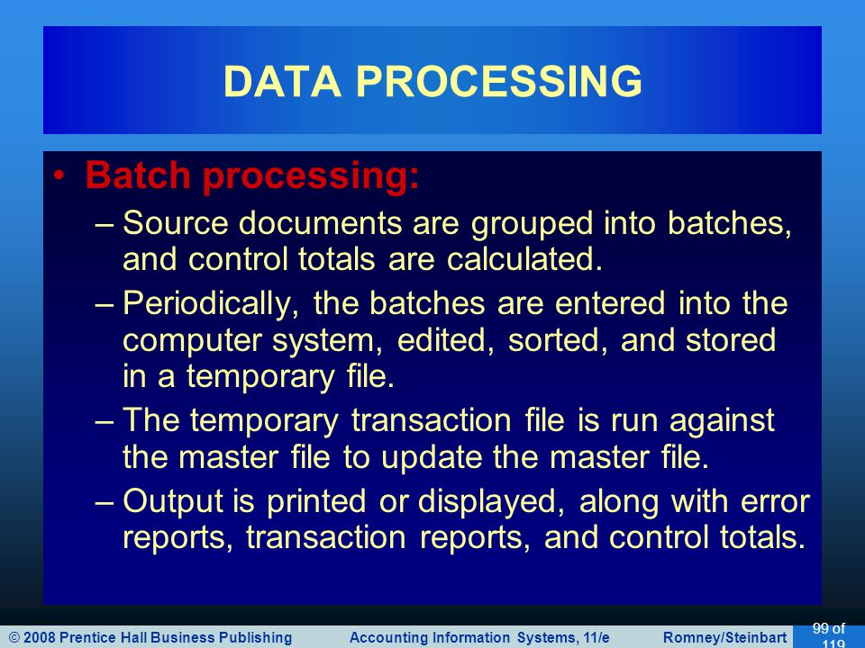 DATA PROCESSING Batch processing: