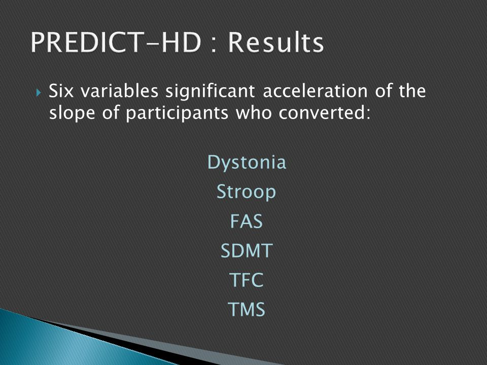 PREDICT-HD : Results Dystonia Stroop FAS SDMT TFC TMS