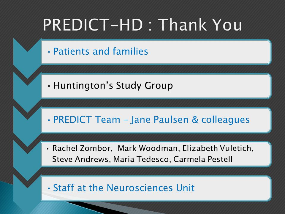 PREDICT-HD : Thank You Patients and families Huntington's Study Group