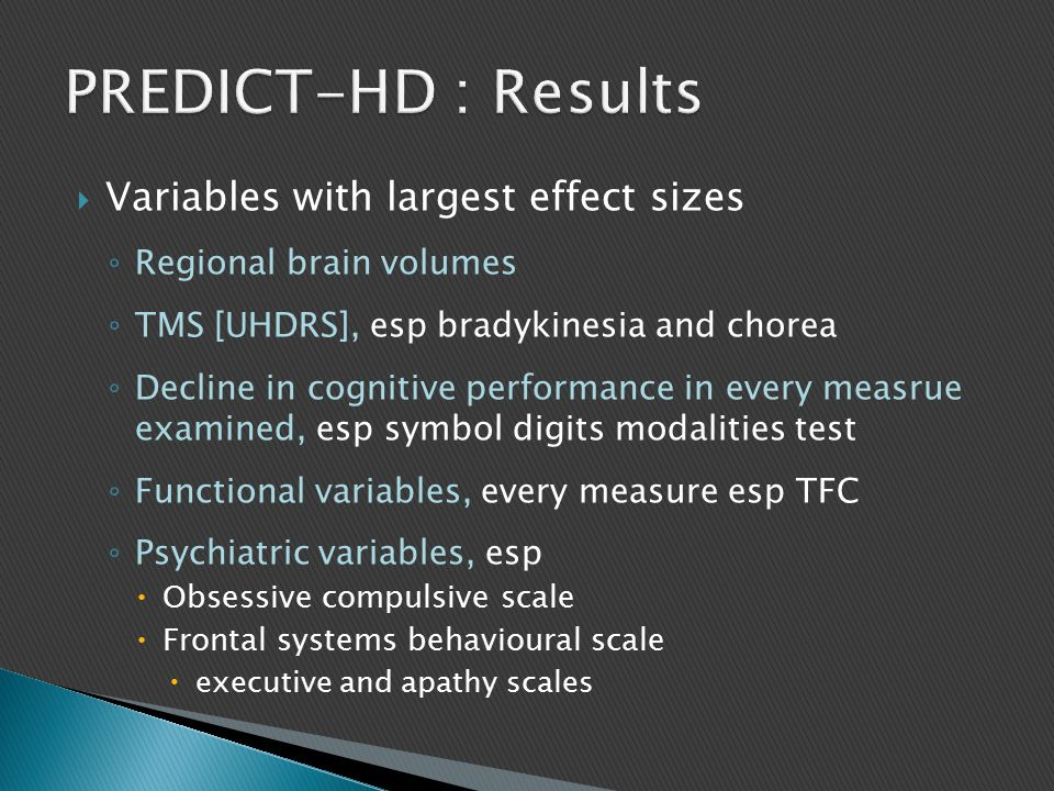 PREDICT-HD : Results Variables with largest effect sizes