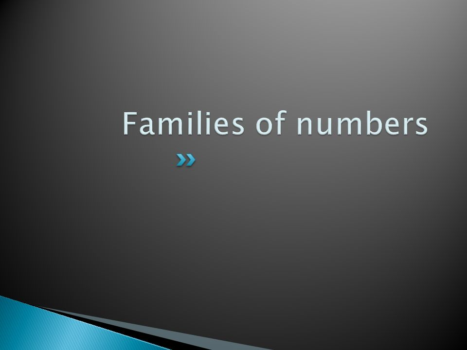 Families of numbers