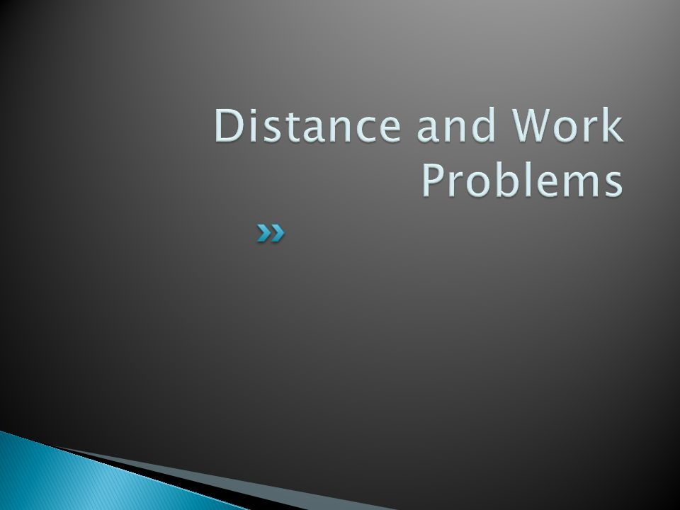 Distance and Work Problems