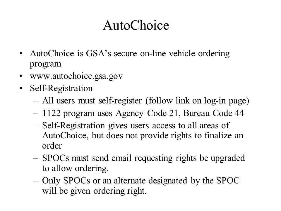 AutoChoice AutoChoice is GSA's secure on-line vehicle ordering program