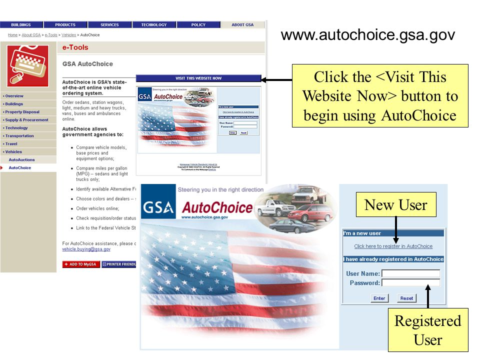 www.autochoice.gsa.gov Click the <Visit This Website Now> button to begin using AutoChoice. New User.