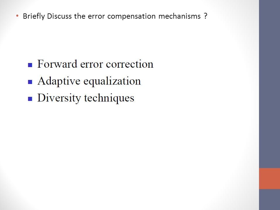 Briefly Discuss the error compensation mechanisms