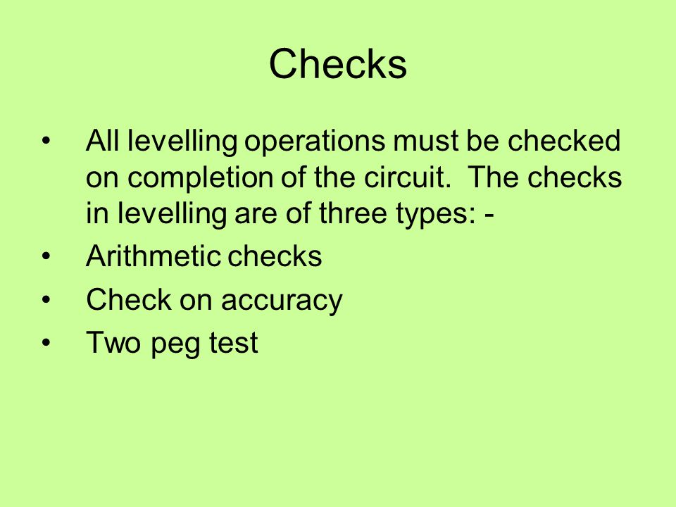 Checks All levelling operations must be checked on completion of the circuit. The checks in levelling are of three types: -