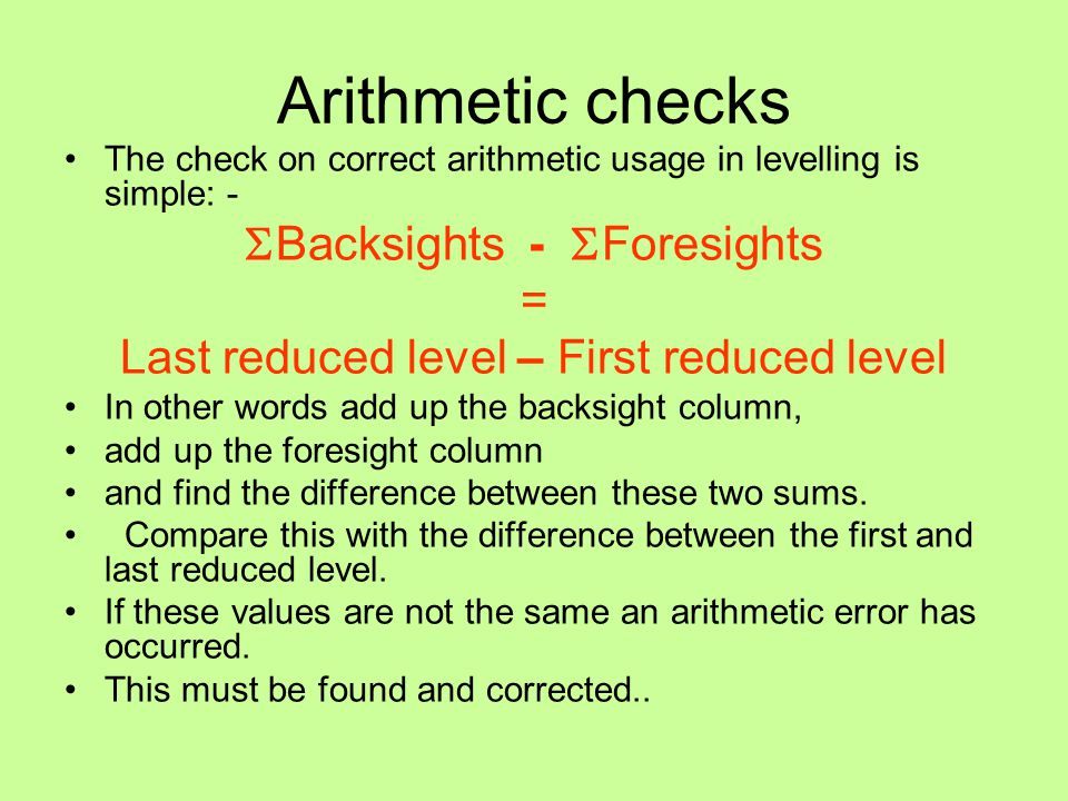 Arithmetic checks Backsights - Foresights =
