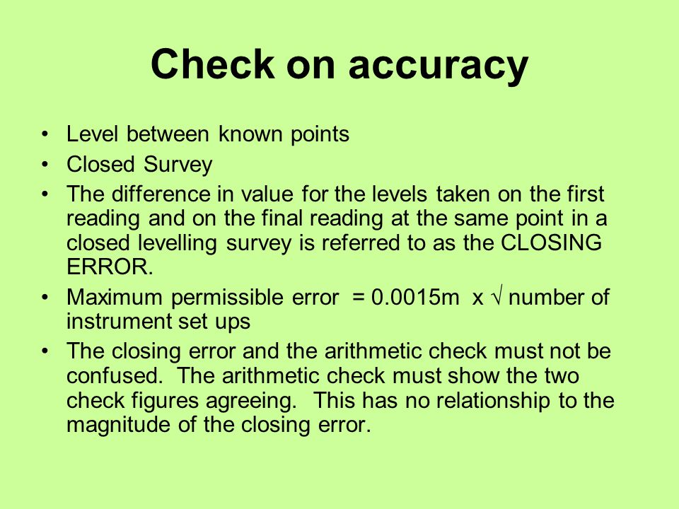 Check on accuracy Level between known points Closed Survey