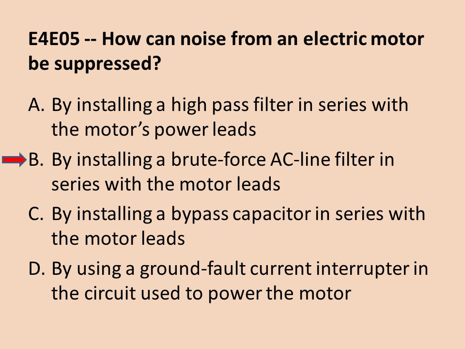E4E05 -- How can noise from an electric motor be suppressed