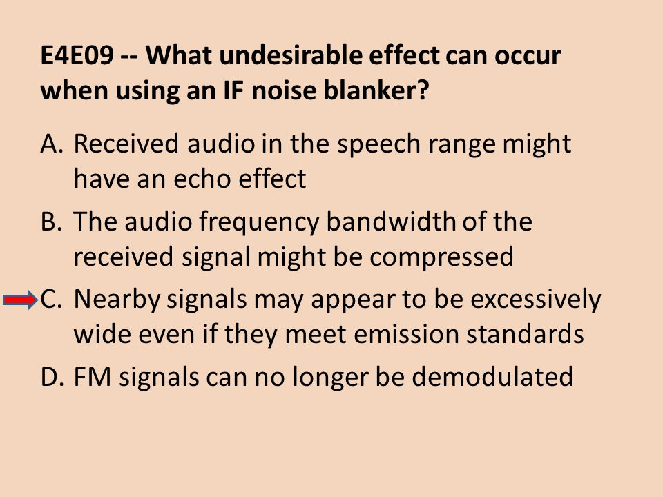 E4E09 -- What undesirable effect can occur when using an IF noise blanker